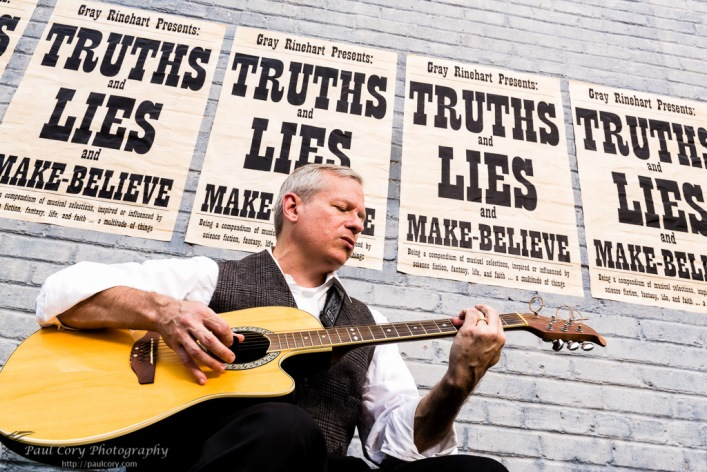 Gray Rinehart presents Truths and Lies and Make-Believe